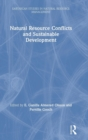 Natural Resource Conflicts and Sustainable Development - Book