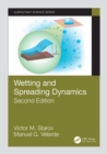 Wetting and Spreading Dynamics, Second Edition - Book