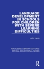 Language Development in Schools for Children with Severe Learning Difficulties - Book