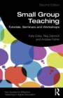 Small Group Teaching : Tutorials, Seminars and Workshops - Book