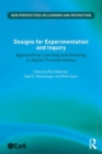 Designs for Experimentation and Inquiry : Approaching Learning and Knowing in Digital Transformation - Book