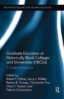 Graduate Education at Historically Black Colleges and Universities (HBCUs) : A Student Perspective - Book