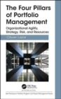 The Four Pillars of Portfolio Management : Organizational Agility, Strategy, Risk, and Resources - Book
