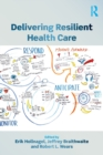 Delivering Resilient Health Care - Book