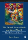 The Danish Avant-Garde and World War II : The Helhesten Collective - Book