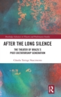 After the Long Silence : The Theatre of Brazil's Post-Dictatorship Generation - Book