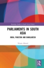 Parliaments in South Asia : India, Pakistan and Bangladesh - Book