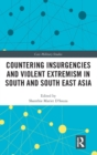 Countering Insurgencies and Violent Extremism in South and South East Asia - Book