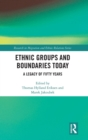 Ethnic Groups and Boundaries Today : A Legacy of Fifty Years - Book