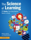 The Science of Learning : 77 Studies That Every Teacher Needs to Know - Book