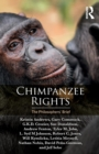 Chimpanzee Rights : The Philosophers' Brief - Book