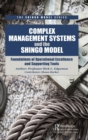 Complex Management Systems and the Shingo Model : Foundations of Operational Excellence and Supporting Tools - Book