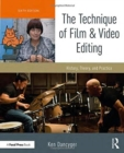 The Technique of Film and Video Editing : History, Theory, and Practice - Book