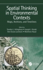 Spatial Thinking in Environmental Contexts : Maps, Archives, and Timelines - Book