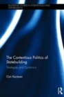 The Contentious Politics of Statebuilding : Strategies and Dynamics - Book