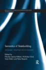 Semantics of Statebuilding : Language, meanings and sovereignty - Book