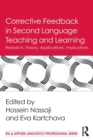 Corrective Feedback in Second Language Teaching and Learning : Research, Theory, Applications, Implications - Book