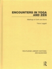 Encounters in Yoga and Zen : Meetings of Cloth and Stone - Book
