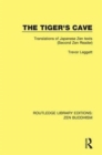 The Tiger's Cave : Translations of Japanese Zen Texts (Second Zen Reader) - Book