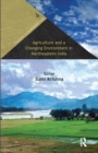 Agriculture and a Changing Environment in Northeastern India - Book