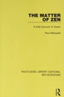 The Matter of Zen : A Brief Account of Zazen - Book