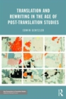 Translation and Rewriting in the Age of Post-Translation Studies - Book