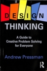 Design Thinking : A Guide to Creative Problem Solving for Everyone - Book
