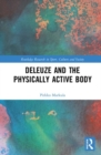 Deleuze and the Physically Active Body - Book