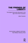 The Friends of Liberty : The English Democratic Movement in the Age of the French Revolution - Book