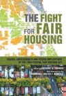 The Fight for Fair Housing : Causes, Consequences, and Future Implications of the 1968 Federal Fair Housing Act - Book