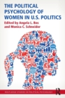 The Political Psychology of Women in U.S. Politics - Book