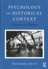 Psychology in Historical Context : Theories and Debates - Book