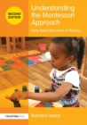 Understanding the Montessori Approach : Early Years Education in Practice - Book