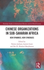 Chinese Organizations in Sub-Saharan Africa : New Dynamics, New Synergies - Book