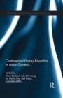 Controversial History Education in Asian Contexts - Book