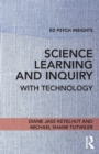 Science Learning and Inquiry with Technology - Book