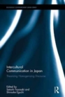 Intercultural Communication in Japan : Theorizing Homogenizing Discourse - Book