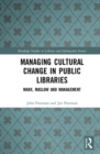 Managing Cultural Change in Public Libraries : Marx, Maslow and Management - Book