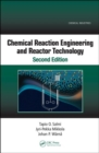 Chemical Reaction Engineering and Reactor Technology, Second Edition - Book