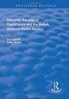 Ethnicity, Equality of Opportunity and the British National Health Service - Book