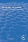 Partnerships and Regimes : The Politics of Urban Regeneration in the UK - Book