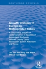Revival: Growth Clusters in European Metropolitan Cities (2001) : A Comparative Analysis of Cluster Dynamics in the Cities of Amsterdam, Eindhoven, Helsinki, Leipzig, Lyons, Manchester, Munich, Rotter - Book
