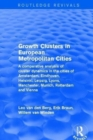 Growth Clusters in European Metropolitan Cities : A Comparative Analysis of Cluster Dynamics in the Cities of Amsterdam, Eindhoven, Helsinki, Leipzig, Lyons, Manchester, Munich, Rotterdam and Vienna - Book