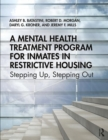 A Mental Health Treatment Program for Inmates in Restrictive Housing : Stepping Up, Stepping Out - Book