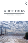 White Folks : Race and Identity in Rural America - Book