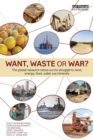 Want, Waste or War? : The Global Resource Nexus and the Struggle for Land, Energy, Food, Water and Minerals - Book