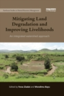Mitigating Land Degradation and Improving Livelihoods : An Integrated Watershed Approach - Book
