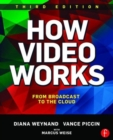 How Video Works : From Broadcast to the Cloud - Book