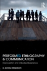 Performed Ethnography and Communication : Improvisation and Embodied Experience - Book