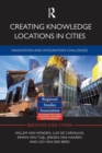 Creating Knowledge Locations in Cities : Innovation and Integration Challenges - Book